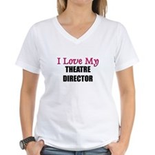 I Love My THEATRE DIRECTOR Shirt