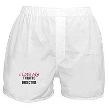 I Love My THEATRE DIRECTOR Boxer Shorts