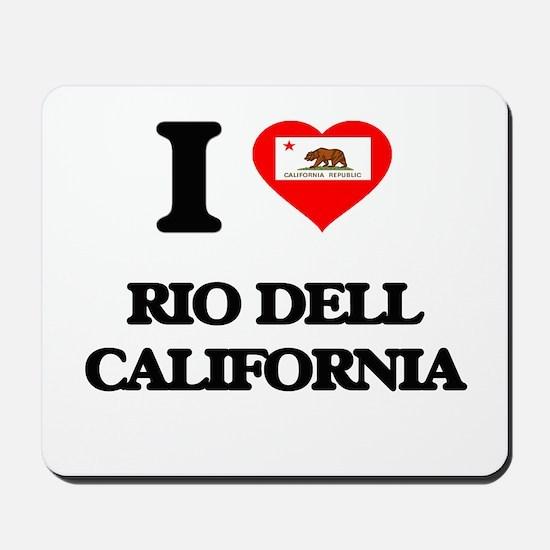 I love Rio Dell California Mousepad