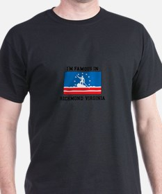I'm Famous in Richmond, Virginia T-Shirt