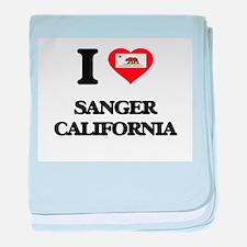 I love Sanger California baby blanket