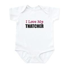 I Love My THATCHER Infant Bodysuit