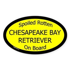 Spoiled Chespeake Bay Retriever Oval Decal