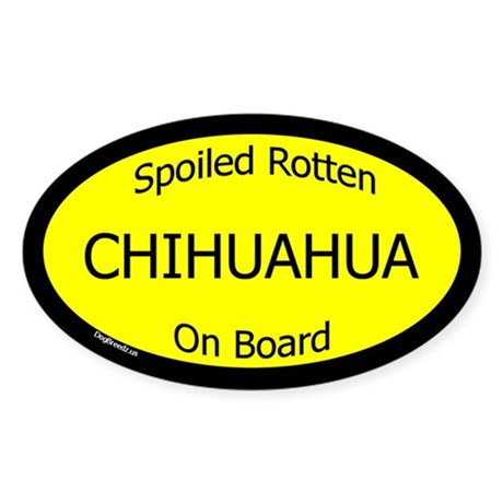 Spoiled Chihuahua On Board Oval Sticker