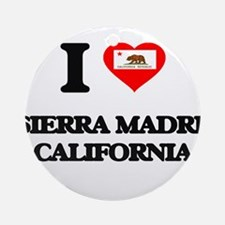 I love Sierra Madre California Ornament (Round)