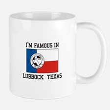 I'M Famous in Lubbock, Texas Mugs
