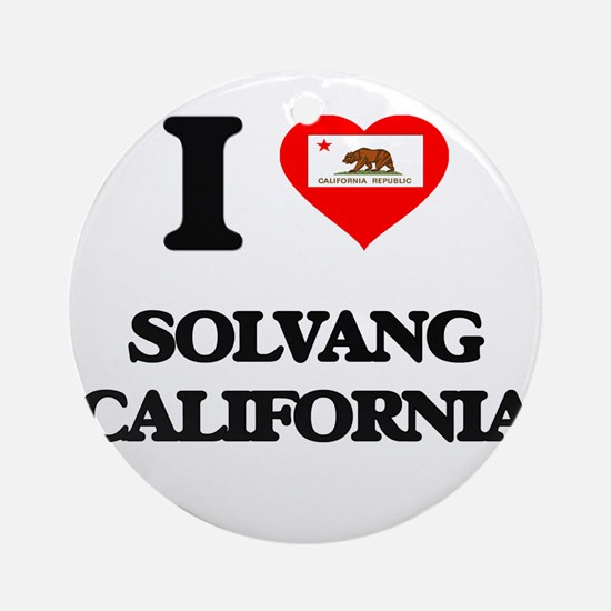 I love Solvang California Ornament (Round)