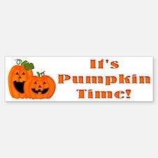 It's Pumpkin Time Bumper Bumper Bumper Sticker