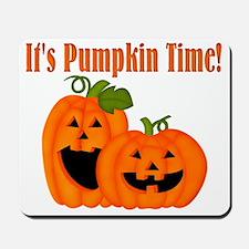 It's Pumpkin Time Mousepad