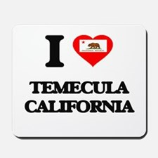 I love Temecula California Mousepad