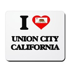 I love Union City California Mousepad