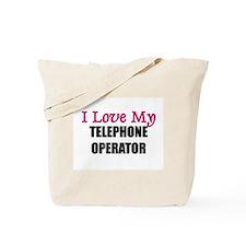 I Love My TELEPHONE OPERATOR Tote Bag
