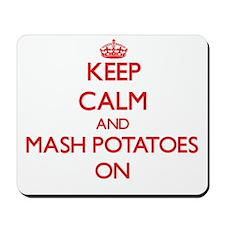 Keep Calm and Mash Potatoes ON Mousepad