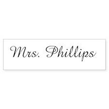 Mrs. Phillips Bumper Bumper Sticker