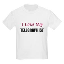 I Love My TELEGRAPHIST T-Shirt