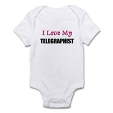 I Love My TELEGRAPHIST Infant Bodysuit