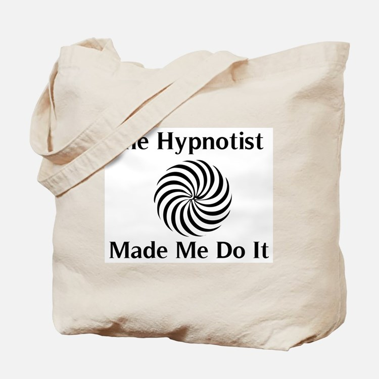The Hypnotist Made Me Do It Tote Bag