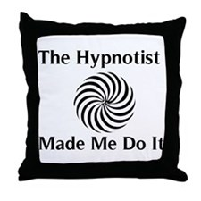 The Hypnotist Made Me Do It Throw Pillow