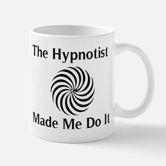 The Hypnotist Made Me Do It Mugs