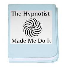 The Hypnotist Made Me Do It baby blanket
