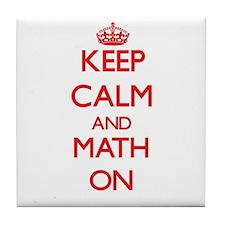 Keep Calm and Math ON Tile Coaster
