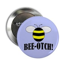 "Bee-otch 2.25"" Button (100 pack)"