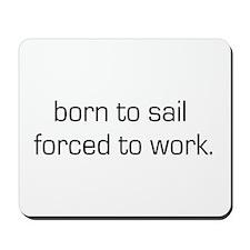 Born To Sail Mousepad