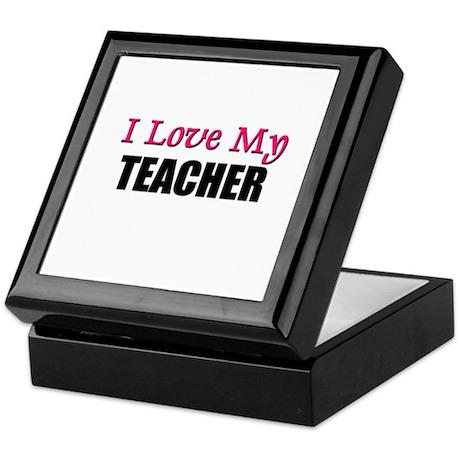 I Love My TEACHER Keepsake Box