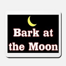 BARK AT THE MOON Mousepad
