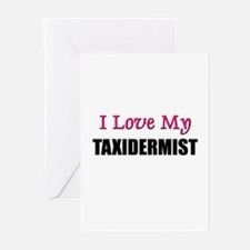I Love My TAXIDERMIST Greeting Cards (Pk of 10)