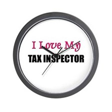 I Love My TAX INSPECTOR Wall Clock