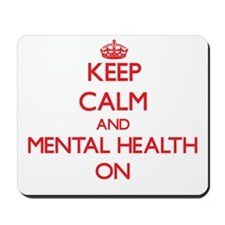 Keep Calm and Mental Health ON Mousepad