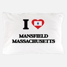 I love Mansfield Massachusetts Pillow Case