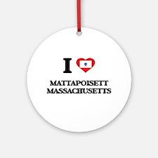 I love Mattapoisett Massachusetts Ornament (Round)