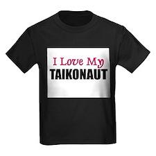 I Love My TAIKONAUT T