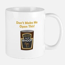 Can Of Whoop Ass Mugs