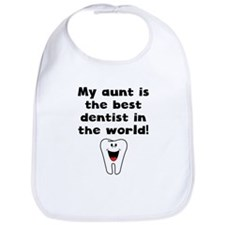 My Aunt Is The Best Dentist In The World Bib