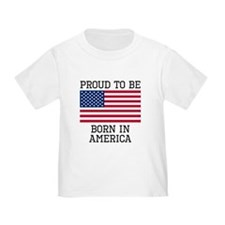 Proud To Be Born In America T-Shirt