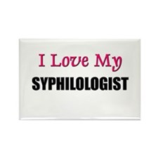 I Love My SYPHILOLOGIST Rectangle Magnet
