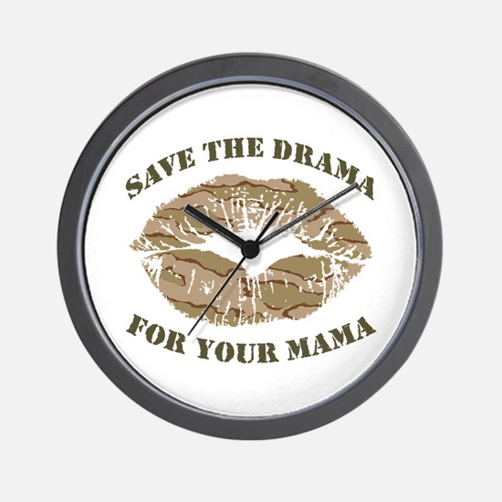 Save The Drama For Your Mama Wall Clock