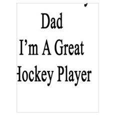 Thanks To my Dad I'm A Great Hockey Player  Canvas Art