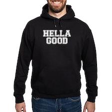 Hella Good Hoodie
