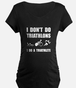 Do A Triathlete Maternity T-Shirt