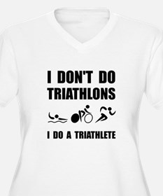 Do A Triathlete Plus Size T-Shirt