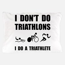 Do A Triathlete Pillow Case