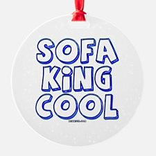 SofaKingCool 10x10.png Ornament