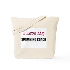 I Love My SWIMMING COACH Tote Bag