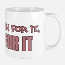 Work For It Mug