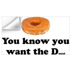 You Want the D Wall Decal