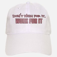 Work For It Baseball Baseball Cap